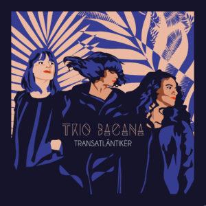 Trio Bacana – Transatlantiker