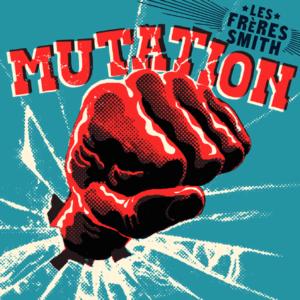 Les frères Smith – Mutation