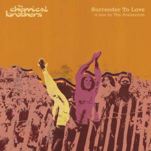 The Chemical Brothers – Surrender To Love
