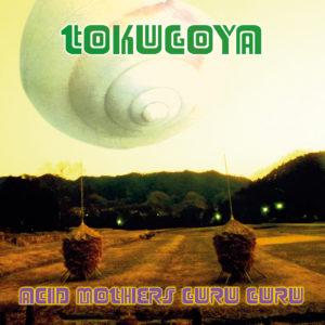 Acid Mothers Guru Guru – Tokugoya
