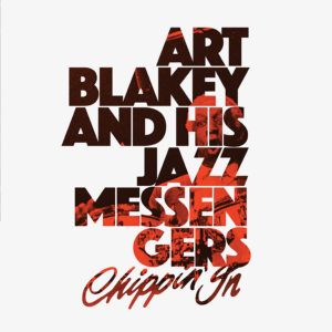 Art Blakey and His Jazz Messengers – Chippin' In