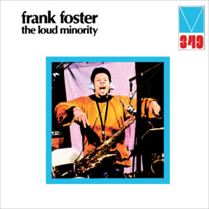 Frank Foster – The Loud Minority