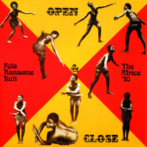 Fela Kuti & the Africa 70 – Open & Close