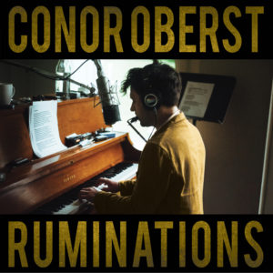 Conor Oberst – Ruminations (Expanded Edition)