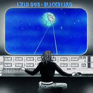 Blackbeard (Dennis Bovell) – I Wah Dub