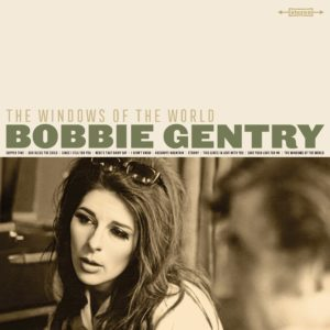 Bobbie Gentry – Windows of the World (Sortie le 17 juillet)