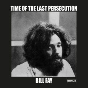 Bill Fay – Time Of The Last Persecution (Sortie le 17 juillet)