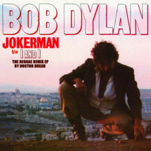 Bob Dylan – Jokerman / I And I Remixes