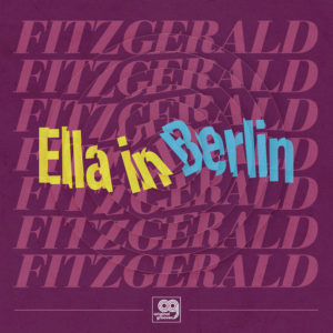 Ella Fitzgerald – Original Grooves – Ella in Berlin: Mack The Knife / Summertime