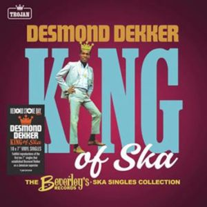 Desmond Dekker – King of Ska : The Early Singles Collection, 1963 – 1966