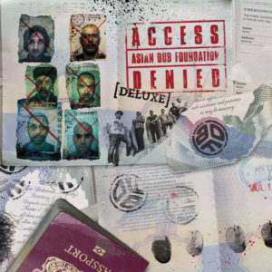 Asian Dub Foundation – Access Denied (Deluxe)