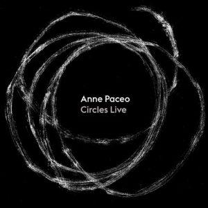 Anne Paceo – Circles Live (Sortie le 17 juillet)