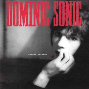 Dominic Sonic – Cold Tears (Sortie le 17 juillet)